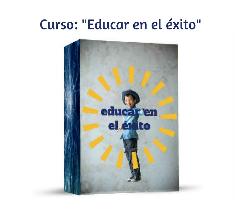 """""""Educar en el éxito"""""""